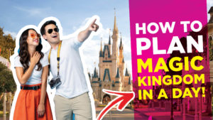 How To Plan Magic Kingdom In a Day
